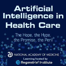 AI in Healthcare: The Hope, The Hype, The Promise, The Peril – Conference anchored in a NAM Publication-Welcome Banner