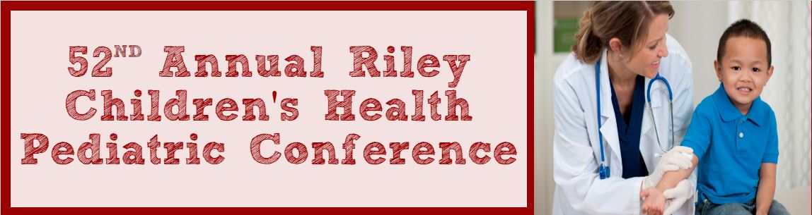 52nd Annual Riley Children's Health Pediatric Conference Banner