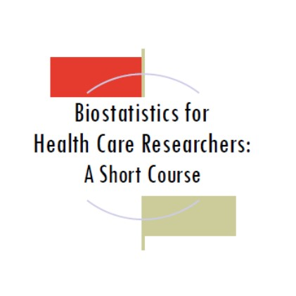 Biostatistics for  Health Care Researchers:  A Short Course Banner
