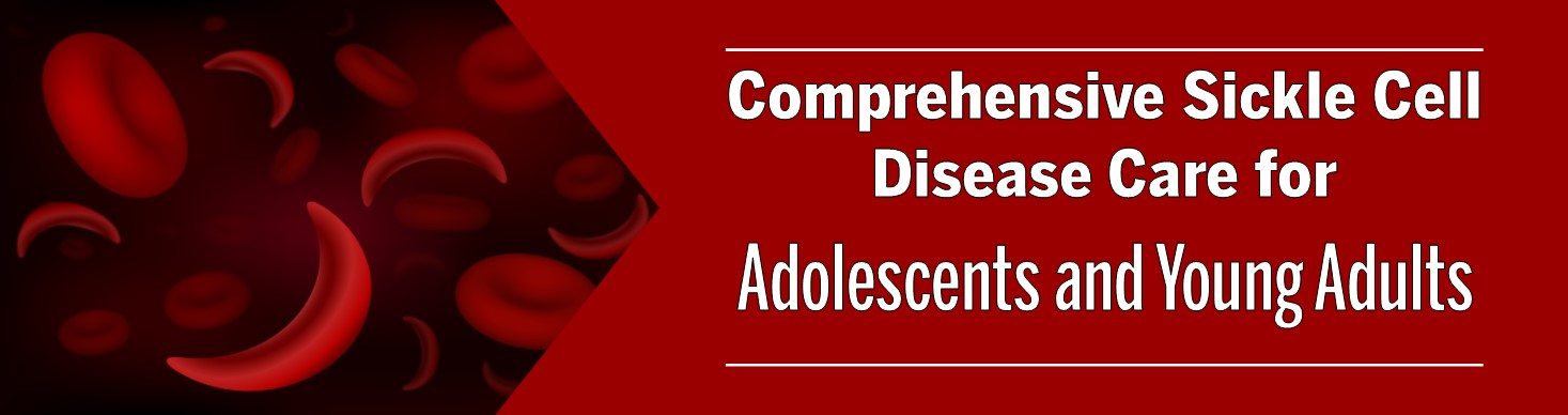 Comprehensive Sickle Cell Disease Care for Adolescents and Young Adults Banner