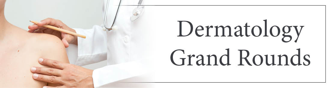 Dermatology Grand Rounds Banner