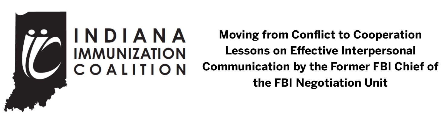 Moving from Conflict to Cooperation:  Lessons on Effective Interpersonal Communication by the Former Chief of the FBI Negotiation Unit Webinar Banner