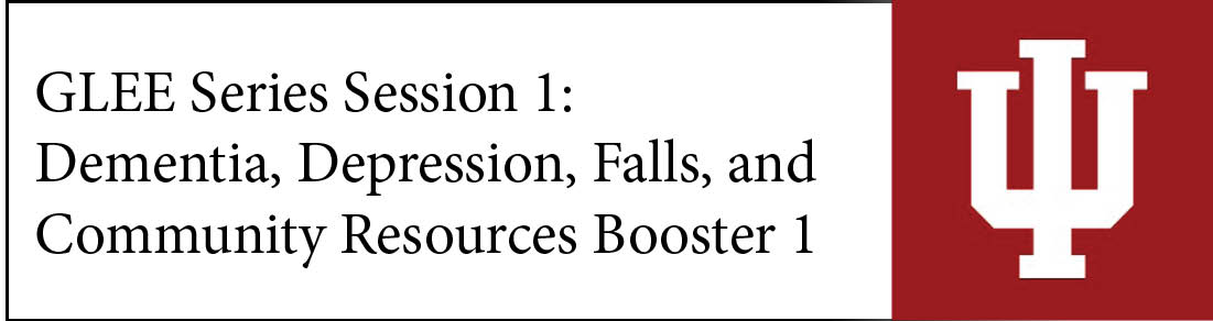 GLEE Series Session 1: Dementia, Depression, Falls, and Community Resources Booster 1 Banner