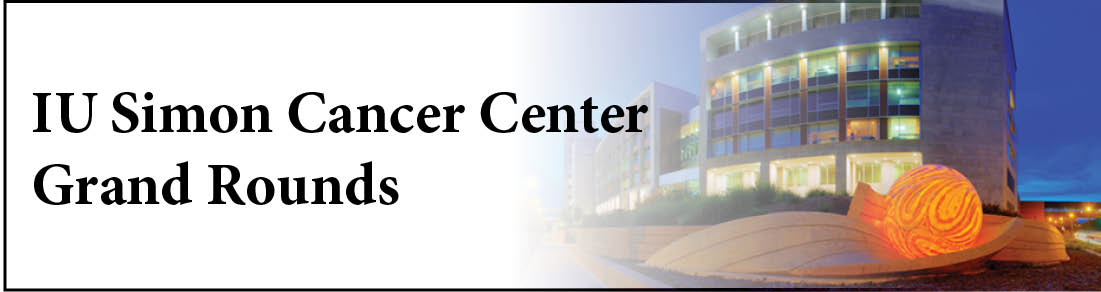IU Simon Cancer Center Grand Rounds Banner