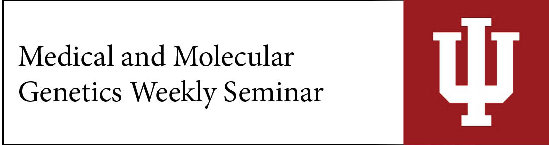 Medical and Molecular Genetics Weekly Seminar Banner