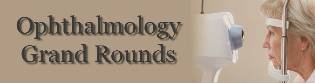 Ophthalmology Grand Rounds Banner