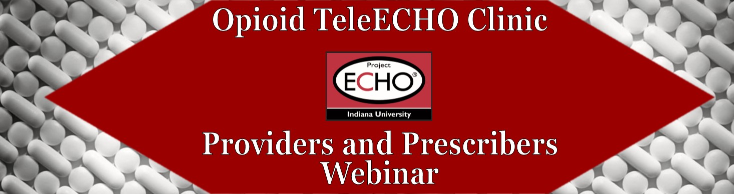 Opioid TeleECHO Clinic Providers and Prescribers Webinar Banner