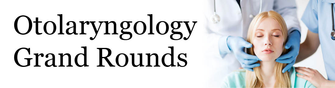 Otolaryngology Grand Rounds Banner