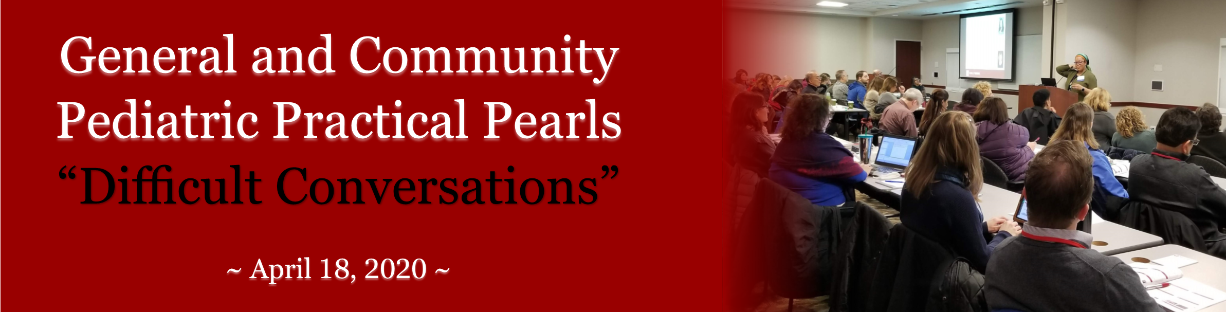 April 2020 Pediatric Practical Pearls: Difficult Conversations Banner