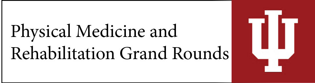 Physical Medicine and Rehabilitation Grand Rounds Banner