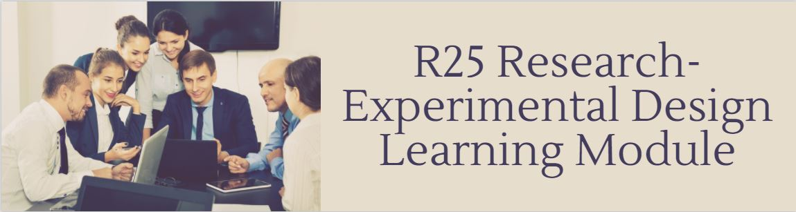 R25 Research - Experimental Design Learning Module Banner
