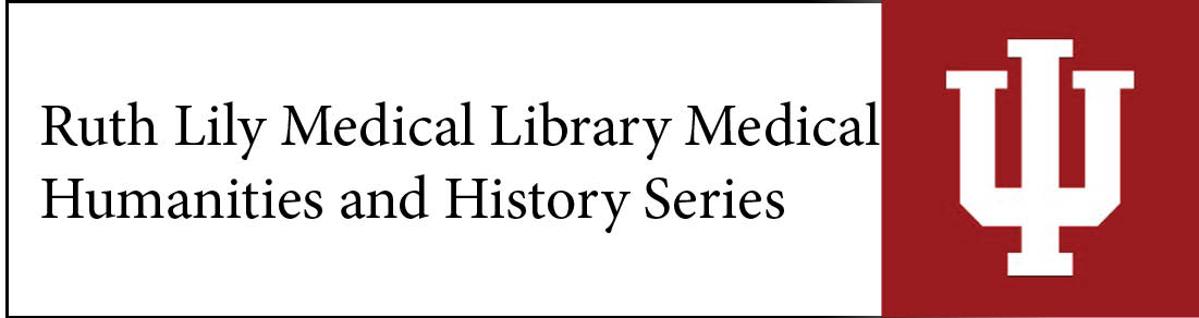 Ruth Lily Medical Library Medical Humanities and History Series Banner