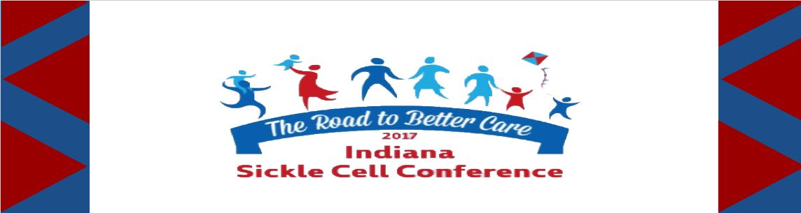 2017 Indiana Sickle Cell Conference: The Road to Better Care Banner