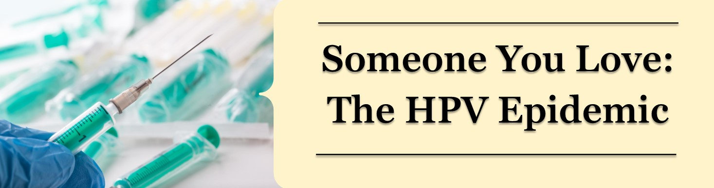 Someone You Love: The HPV Epidemic Banner