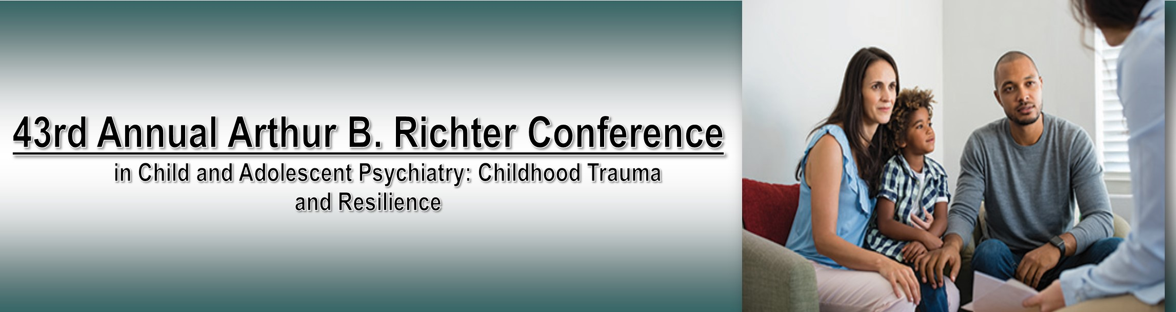 43rd Annual Arthur B. Richter Conference in Child and Adolescent Psychiatry: Childhood Trauma and Resilience Banner
